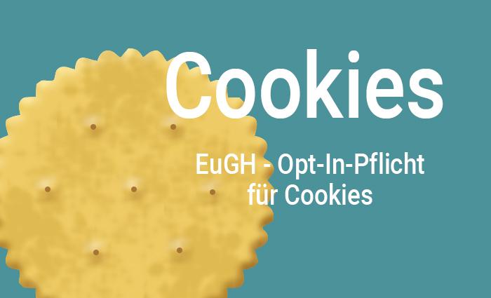 EuGH – Opt-In-Pflicht für Cookies bei Sozial-Media-Nutzung