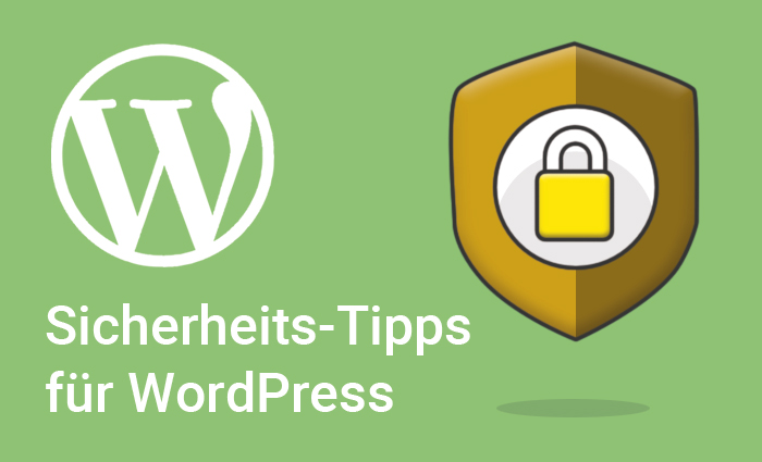 Hilfreiche Sicherheit-Tipps für Ihre WordPress Website